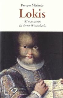 Lokis. El Manuscrito Del Doctor Wittenbach - Prospero Merime