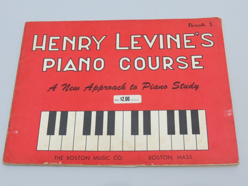 Henry Levine's Piano Course A New Approach To Piano Study