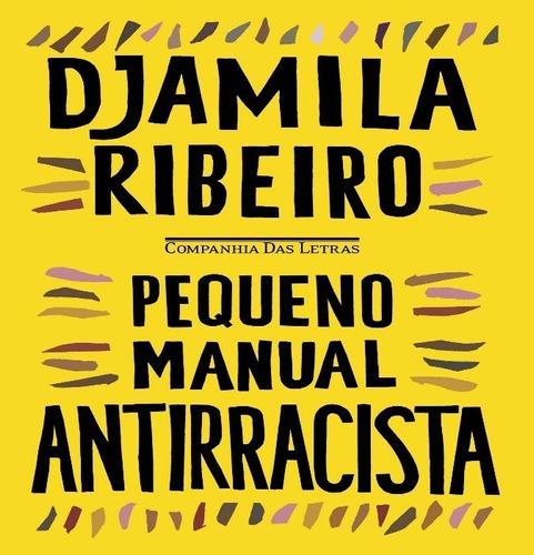 Imagem 1 de 1 de Livro Pequeno Manual Antirracista De Djamila Ribeiro