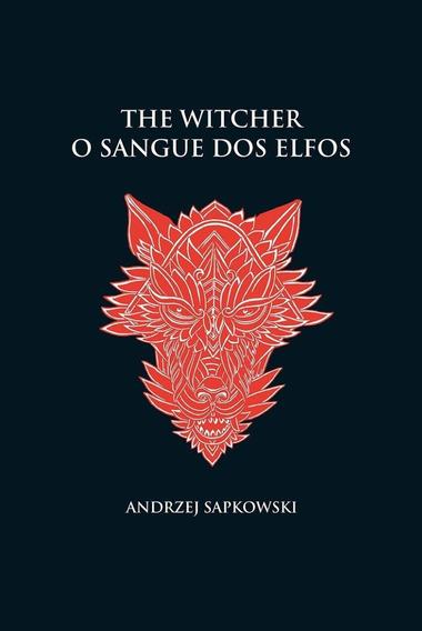 O Sangue Dos Elfos - The Witcher - A Saga Do Bruxo Geralt