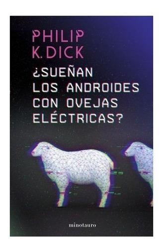 ¿ Sueñan Los Androides Con Ovejas Eléctricas ? - Philip Dick