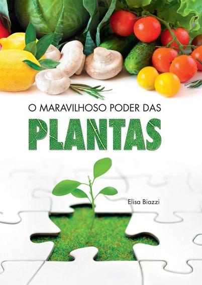 Livro - O Maravilhoso Poder Das Plantas - Elisa Biazzi