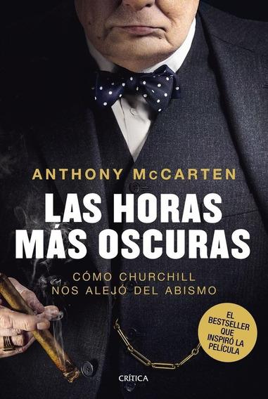 Las Horas Más Oscuras (bio De Churchill) - Anthony Mc Carten