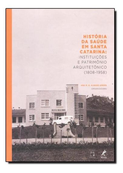 Livro História Da Saúde Em Santa Catarina: Instituições