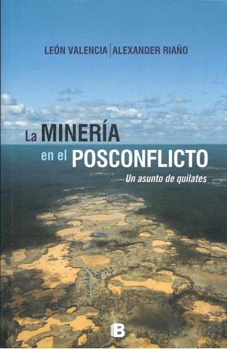 La Mineria En El Posconflicto - Leon Valencia
