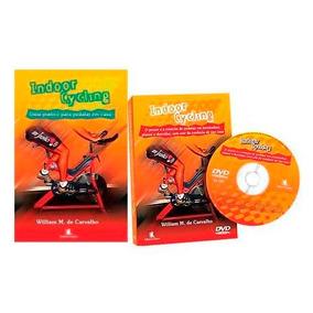 Indoor Cycling Guia Prático Para Pedalar Em Casa Livro + Dvd