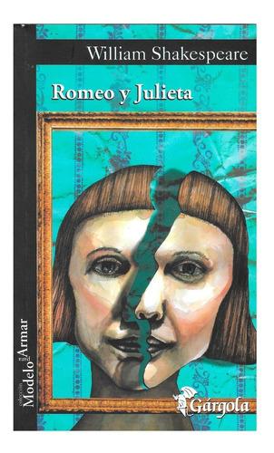 Romeo Y Julieta - Ed. Gárgola - William Shakespeare - Teatro