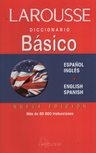 Larousse Diccionario Basico Español Ingles - English Spanish