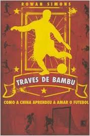 Traves De Bambu Como A China Aprendeu A Rowan Simons