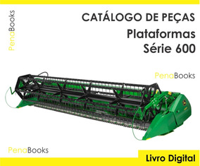 Catalogo Peças Plataformas John Deere Serie 600