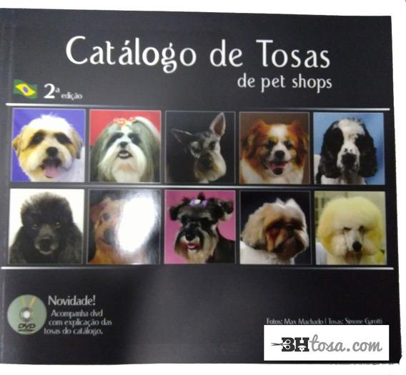 Livro De Tosas Profissional - Pet Shop Banho Dvd Frete Grati