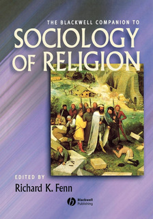 Fenn. The Blackwell Companion To Sociology Of Religion