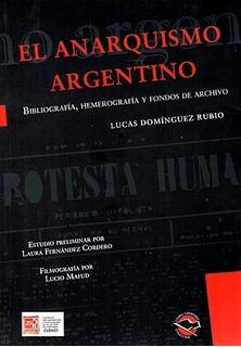 El Anarquismo Argentino Lucas Dominguez Rubio Terramarc