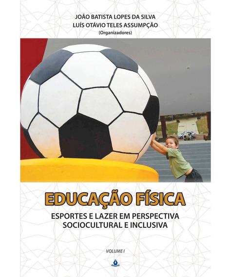 Livro Educação Fisica Esportes E Lazer - Sociocultural