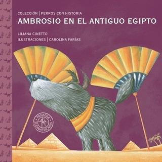 Ambrosio En El Antiguo Egipto - Liliana Cinetto