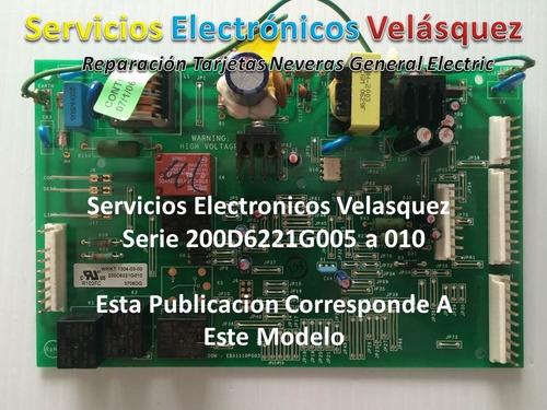 (reparacion) Tarjeta Nevera General Electric 200d6221g010