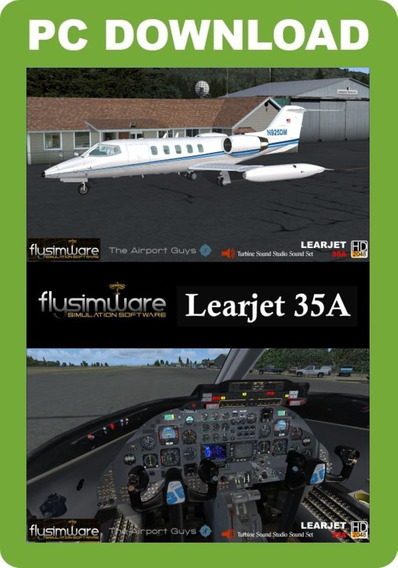 Fsx/p3d V4 Flight Simulator - Flysimware Learjet 35a