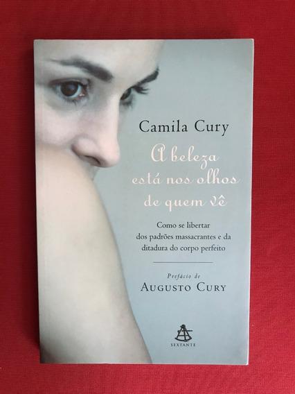 Livro - A Beleza Está Nos Olhos De Quem Vê - Camila Cury
