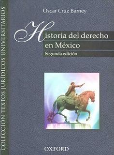 Cruz Barney Historia Del Derecho En México ¡envío Gratis!