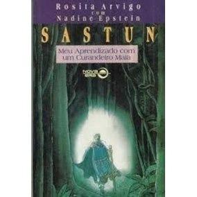 Sastun - Meu Aprendizado Com Um Curandeiro Maia - Arvigo, Ro