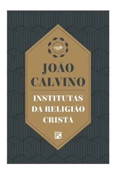 Livro Joao Calvino - Institutas Da Religião Cristã