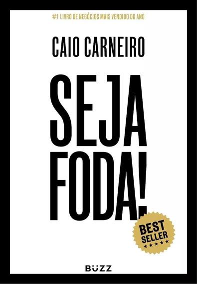 Livro Seja Foda! Caio Carneiro - Envio Rápido 12x Sem Juros