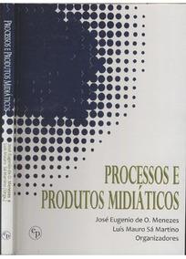 Livro Processos E Produtos Midiáticos