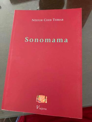Libro Sonomama Néstor Cheb Terrab Viajera Editorial Poesía