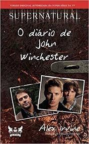 Livro Supernatural - O Diário De Joh Alex Irvine