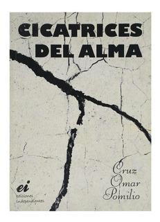Cicatrices Del Alma - Cruz Omar Pomilio
