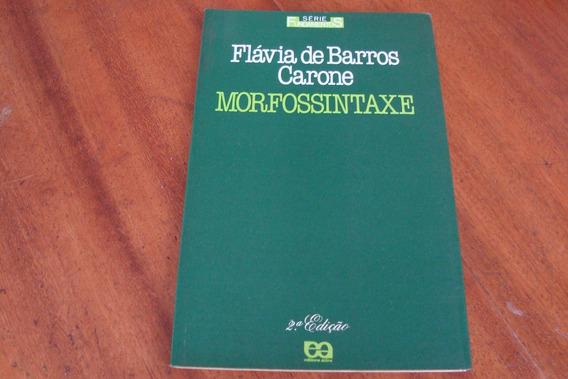 Livro Atica Morfossintaxe / Flavia De Barros Carone