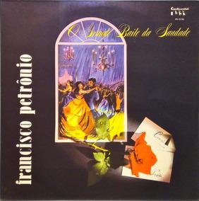 Francisco Petronio Lp O Grande Baile Da Saudade 12798
