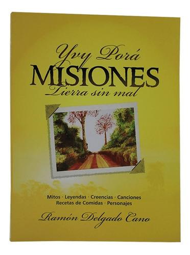 Yby Porá Misiones, Tierra Sin Mal - Ramon Delgado Cano