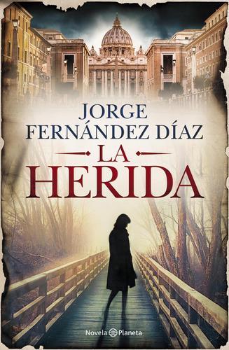 Imagen 1 de 2 de La Herida De Jorge Fernández Díaz- Planeta