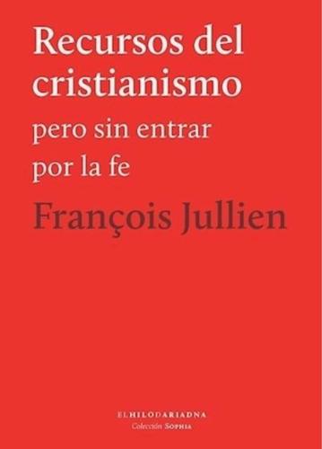 Imagen 1 de 1 de Recursos Del Cristianismo - Francois Jullien