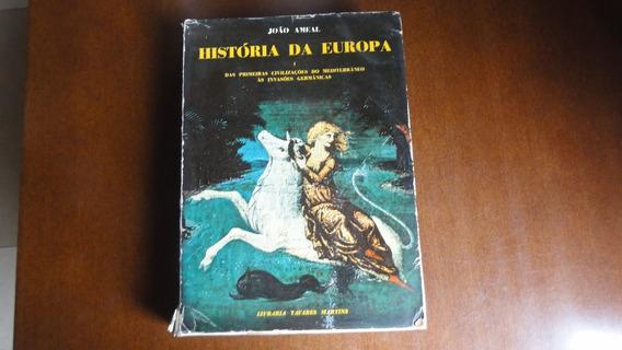 Livro: História Da Europa - João Ameal