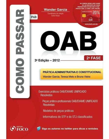 Como Passar Na Oab - Pratica Administrativa E Constitucional