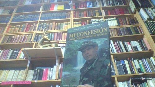 Libro Mi Confesión Carlos Castaño Revela Sus Secretos