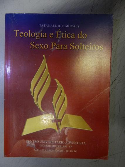 Teologia E Etica Do Sexo Para Solteiros