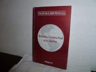 Libro Rteforma S A La Justicia Penal En Las Americas