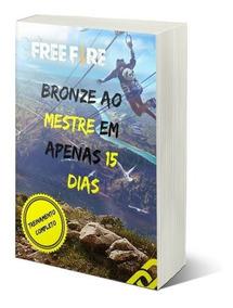 Free Fire Do Bronze Ao Mestre Em 15 Dias