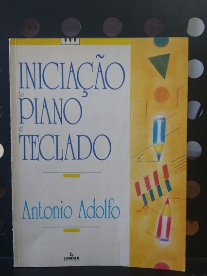 Iniciação Ao Piano E Teclado Antônio Adolfo