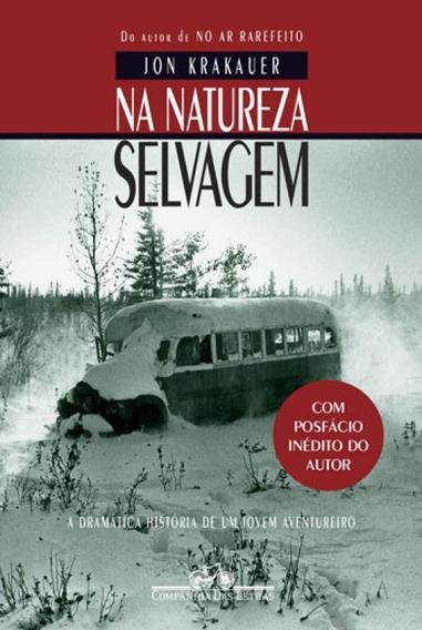 Na Natureza Selvagem (nova Edição Com Posfácio Inédito D