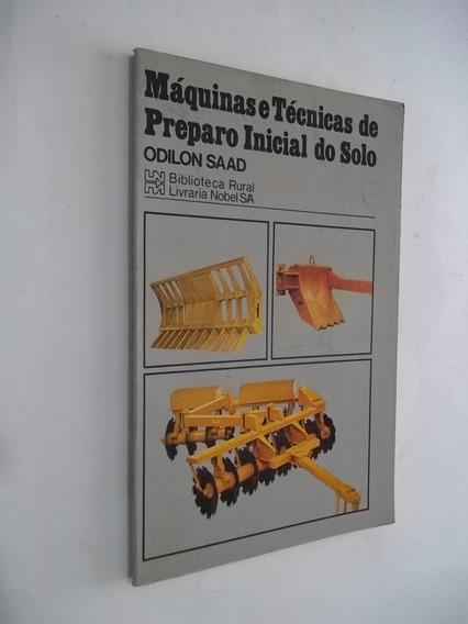 Livro- Máquinas E Técnicas Do Preparo Inicial Do Solo Odilon