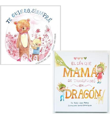 Imagen 1 de 4 de Pack Belén Medus - Mamá Transformó En Dragón + Te Quiero