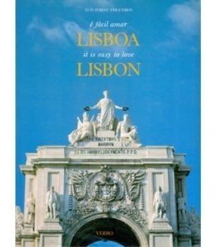 É Fácil Amar Lisboa - It Is Easy To Love Lisbon (bilíngue)