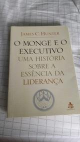 Livro O Monge E O Executivo. James C Hunter