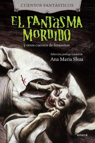 Imagen 1 de 3 de El Fantasma Mordido Y Otros Cuentos De Fantasmas