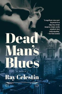 Dead Man`s Blues - A Novel - Ray Celestin (hardback)