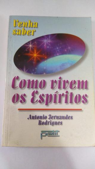 Livros Como Vivem Os Espíritos Antonio Fernandes Rodrigues